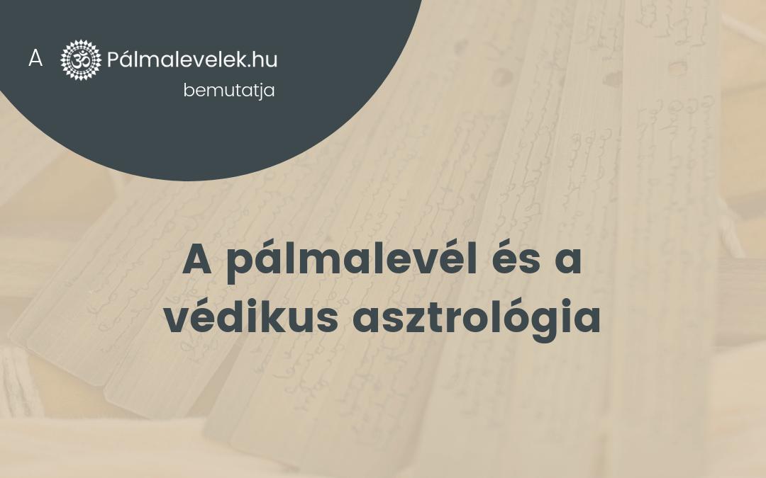 pálmalevél és a védikus asztrológia kapcsolata